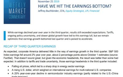 Have We Hit the Earnings Bottom?   Weekly Market Commentary   November 25, 2019